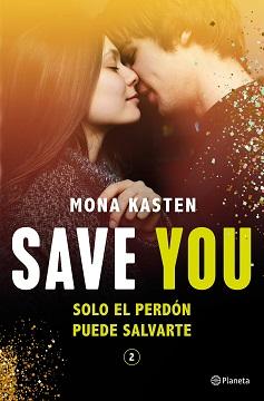 Llega la esperada segunda parte de la #SerieSave, el nuevo fenómeno juvenil de Mona Kasten