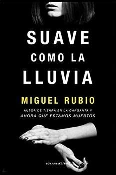 """""""Suave como la lluvia"""", de Miguel Rubio"""
