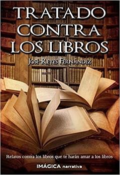 """""""Tratado contra los libros"""", de José-Reyes Fernández"""