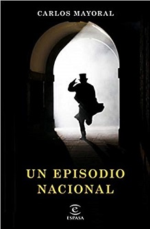 """""""Un episodio nacional"""", de Carlos Mayoral"""