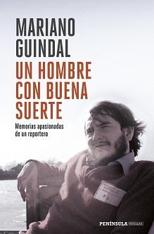 Mariano Guindal, el reportero que creía en la buena suerte