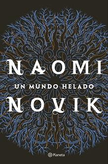 Se publica 'Un mundo helado', de Naomi Novik, ganadora del Premio Locus 2019 a la mejor novela de fantasía