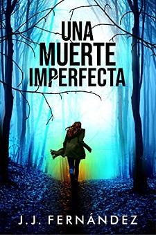 """Una muerte imperfecta"", de J. J. Fernández"
