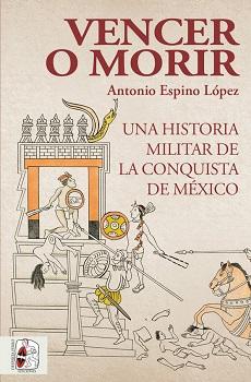 Antonio Espino relata la historia militar de los cinco siglos de la conquista de México