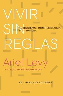 Ariel Levy, icono feminista estadounidense, revisa el papel del periodismo en la era de la posverdad