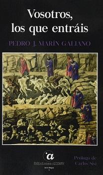 """""""Vosotros, los que entráis"""", de Pedro J. Marín Galiano"""