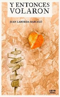"""""""Y entonces volaron"""", de Juan Laborda Barceló"""