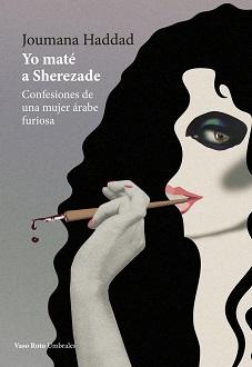 """""""Yo maté a Sherezade"""", de Joumana Haddad"""