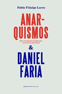 Anarquismos y Daniel Faria