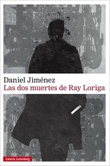 Las dos muertes de Ray Loriga