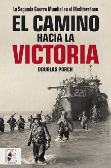Ni Normandía ni Rusia. La Segunda Guerra Mundial se decide en el Mediterráneo