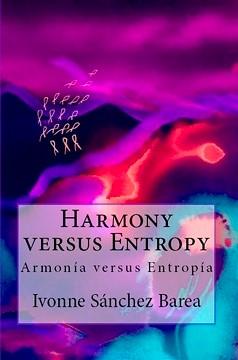 """""""Armonía versus Entropía"""": un universo en nuestras cenizas"""