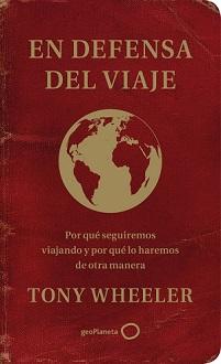 Tony Wheeler, fundador de las guías Lonely Planet, publica el ensayo viajero