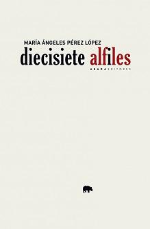 """""""Diecisiete alfiles"""", María Ángeles Pérez López"""
