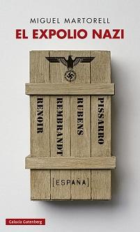 ¿Quienes fueron los españoles que se beneficiaron del expolio nazi de las Segunda Guerra Mundial?