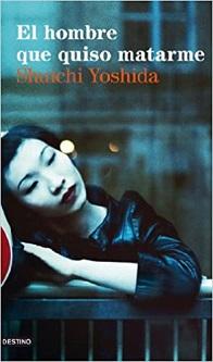 """""""El hombre que quiso matarme"""", de Shuichi Yoshida"""