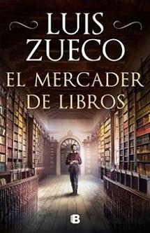 """""""El mercader de libros"""", de Luis Zueco"""