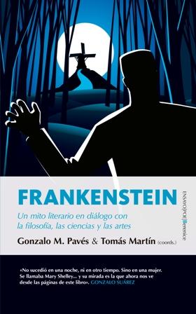 Frankenstein. Un mito literario en diálogo con la filosofía, las ciencias y las artes