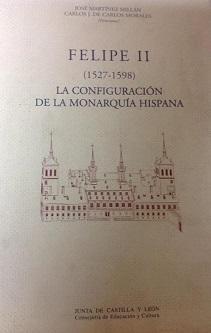 Felipe II. La configuración de la monarquía hispana