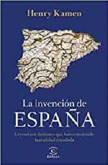 Las leyendas e ilusiones que han construido la realidad española reunidas por Henry Kamen en