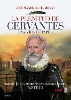 El profesor José Manuel Lucía Megías concluye la biografía de Miguel de Cervantes con