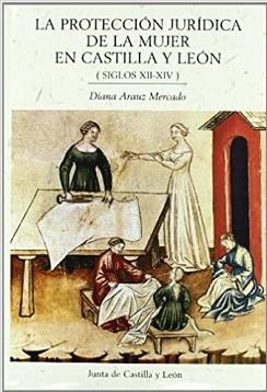 La protección jurídica de la mujer en Castilla y León (Siglos XII-XIV)