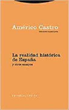 La realidad histórica de España y otros ensayos