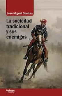 """José Miguel Gambra: """"La sociedad tradicional y sus enemigos"""""""
