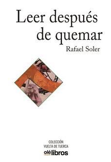 'Leer después de quemar', de Rafael Soler