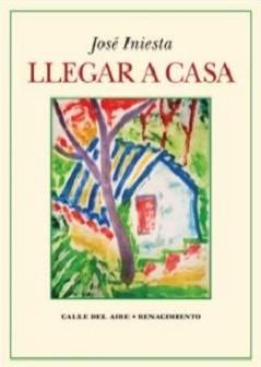 """""""Llegar a casa"""", de José Iniesta"""