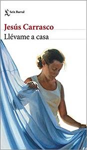 """Llévame a casa"", de Jesús Carrasco"