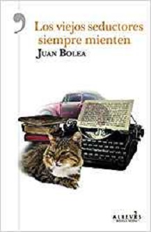 """""""Los viejos seductores siempre mienten"""", de Juan Bolea"""