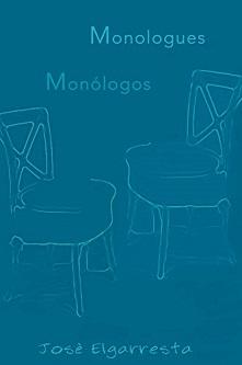 """""""Monólogos / Monologues"""", de José Elgarresta(Edición bilingüe español e inglés)"""