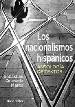 """""""Los nacionalismos hispánicos"""", de Sebastián Quesada Marco, los analiza desde sus orígenes hasta la actualidad"""