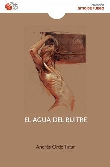 """""""El agua del buitre"""", de Andrés Ortiz Tafur"""