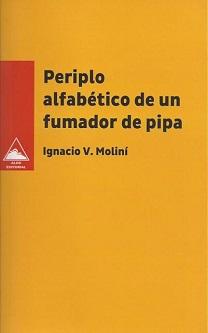 """""""Periplo alfabético de un fumador de pipa"""", de Ignacio V. Moliní"""