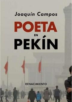 """""""Poeta en Pekín"""", de Joaquín Campos"""