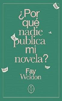 La autora británica Fay Weldon desentraña cómo publicar una novela