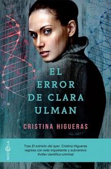 """""""El error de Clara Ulman"""", de Cristina Higueras"""