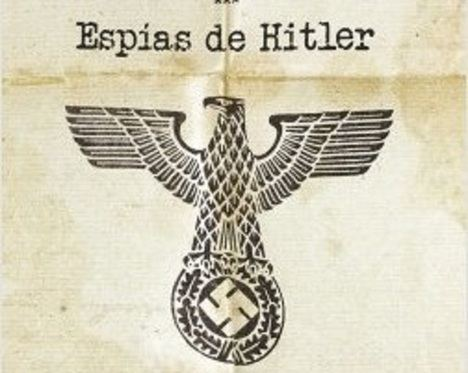 ESPIAS DE HITLER, un detective de la Historia, de Óscar Herradon Ameal