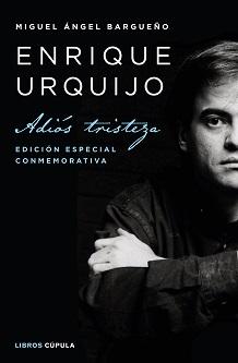 Enrique Úrquijo. Adiós tristeza
