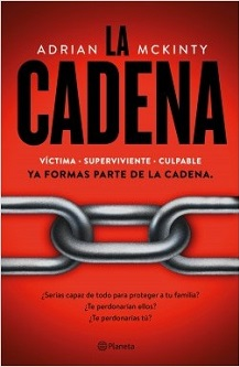 El 1 de octubre llega 'La Cadena', de Adrian McKinty, el thriller que ha paralizado a 40 países
