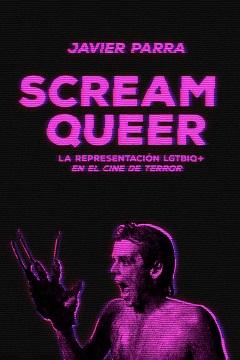 Scream Queer. La representación LGTBIQ+ en el cine de terror