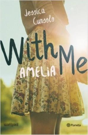 Whit me. Amelia