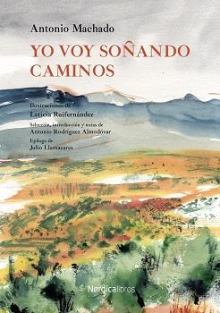 'Yo voy soñando caminos', de Antonio Machado