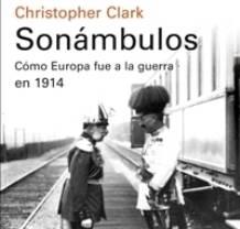Christopher Clark publica su ensayo sobre la Primera Guerra Mundial,