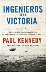 """Paul Kennedy publica """"Ingenieros de la victoria"""""""