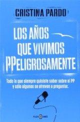 """""""Los años que vivimos PPeligrosamente"""" de Cristina Pardo"""