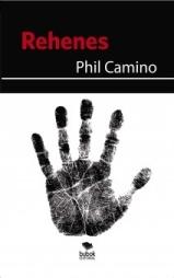 """La escritora Phil Camino publica su segunda novela, """"Rehenes"""""""