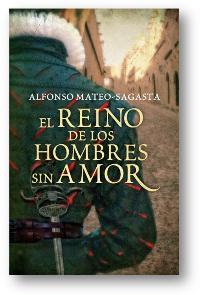 """Alfonso Mateo-Sagasta presenta su nuevo libro, """"El reino de los hombres sin amor"""""""